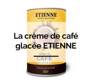Crème de café glacée ETIENNE Coffee & Shop