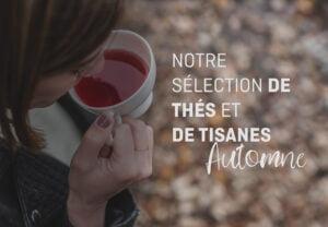 Notre sélection de thés pour l'automne